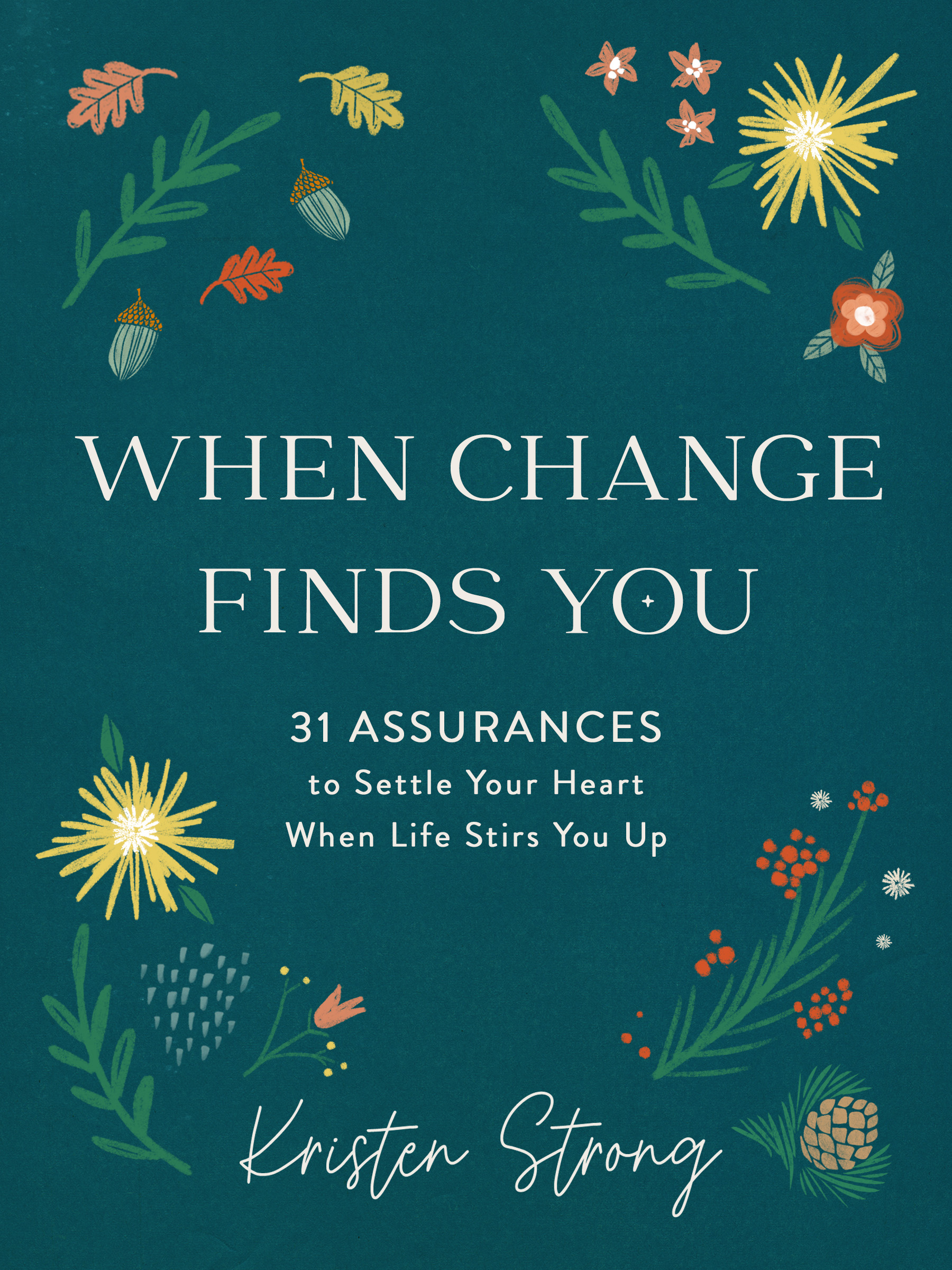 New Devotional Book! When Change Finds You: 31 Assurances to Settle Your Heart When Life Stirs You Up